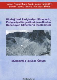 Uludağ'da Periglasiyal Süreçlerin, Periglasiyal Yerşekillerinin ve Bunları Denetleyen Etmenlerin İncelenmesi